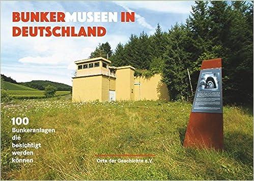 Bunkermuseen In Deutschland 100 Bunkeranlagen Die Besichtigt Werden