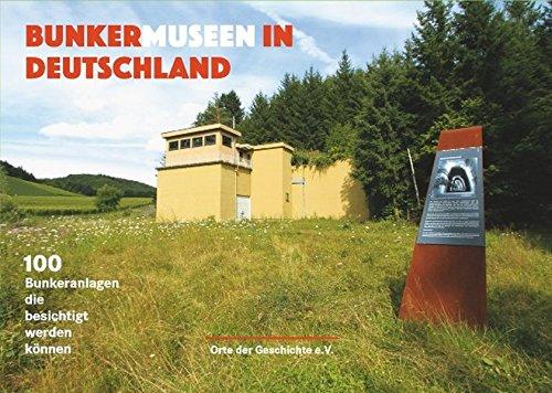 Bunkermuseen In Deutschland 100 Bunkeranlagen Die Besichtigt