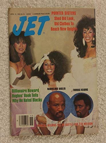 The Pointer Sisters Shed Old Look, Old Clothes to Reach New Heights - Jet Magazine - April 15, 1985 - Marvin Hagler vs Thomas Hearns, Howard Hughes articles -