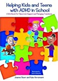 Helping Kids and Teens with ADHD in School: A Workbook for Classroom Support and Managing Transitions Pdf
