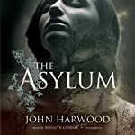 The Asylum | John Harwood