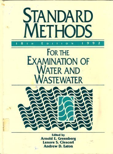 - Standard Methods: For the Examination of Water and Wastewater, 18th Edition