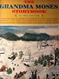 img - for THE GRANDMA MOSES STORYBOOK for Boys and Girls. A Treasure Trove of Stories and Poems By 28 Outstanding Writers book / textbook / text book