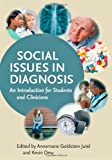 Social Issues in Diagnosis : An Introduction for Students and Clinicians, , 1421413000