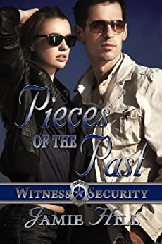 Pieces of the Past (Witness Security Book 1) by [Hill, Jamie]