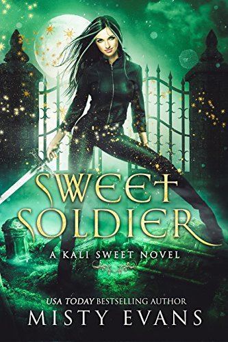 Sweet Soldier, A Kali Sweet Urban Fantasy Story