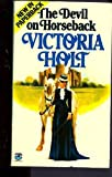 Front cover for the book The Devil on Horseback by Victoria Holt