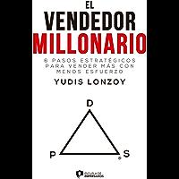 El Vendedor Millonario - Yudis Lonzoy: 6 pasos estratégicos para vender más con menos esfuerzo
