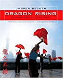Dragon Rising, Jasper Becker, 1426201168