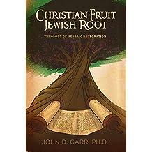 Christian Fruit, Jewish Root
