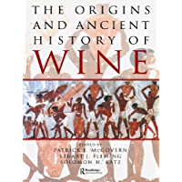 The Origins and Ancient History of Wine: Food and Nutrition in History and Antropology (FOOD AND NUTRITION IN HISTORY AND ANTHROPOLOGY Book 11) (English Edition)