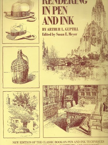 Rendering in Pen and Ink: New Edition of the Classic Book on Pen and Ink Techniques for Artists, Illustrators, Architects, and Designers by Arthur L. Guptill (1976) Hardcover