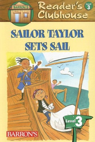 Sailor Taylor Sets Sail (Reader's Clubhouse Level 3 Readers)