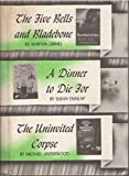 img - for The Five Bells and Bladebone / A Dinner to Die for / the Uninvited Corpse book / textbook / text book