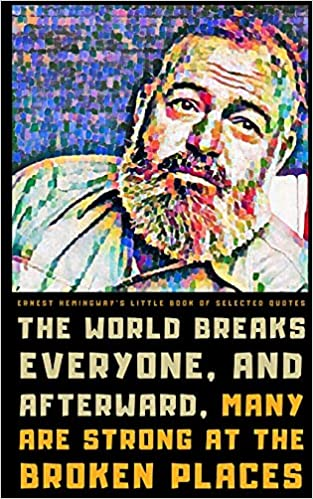Ernest Hemingway's Little Book of Selected Quotes: on Love, Life, and Wisdom