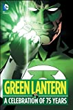 Green Lantern: A Celebration of 75 Years