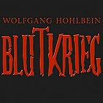 Blutkrieg: Die Edition   Wolfgang Hohlbein