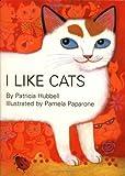I Like Cats!, Patricia Hubbell, 0735817758