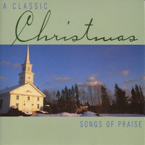 (Christmas - A Classic Christmas: Songs Of Praise )