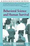Behavioral Science and Human Survival, Milton Schwebel, 0595271677
