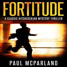 Fortitude Audiobook by Paul McParland Narrated by Tim Hilborne