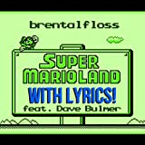 Super Mario Land With Lyrics (feat. Dave Bulmer) [Explicit]