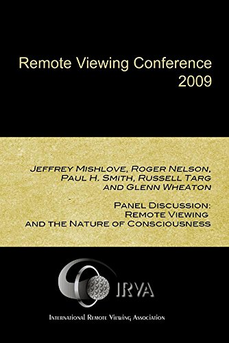 (Jeffrey Mishlove, Roger Nelson, Paul H. Smith, Russell Targ and Glenn Wheaton - Panel Discussion: Remote Viewing  and the Nature of Consciousness (IRVA)