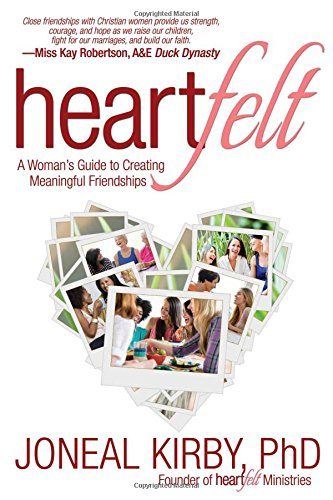 Heartfelt: A Woman's Guide to Creating Meaningful Friendships