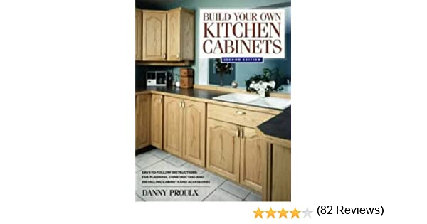 Build Your Own Kitchen Cabinets: Danny Proulx: 9781558706767 ...