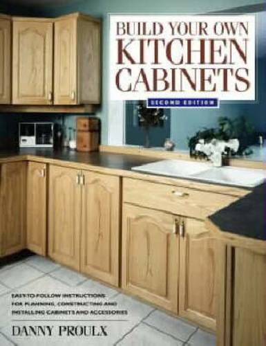 Build Your Own Kitchen Cabinets: Danny Proulx: 9781558706767: Amazon.com:  Books
