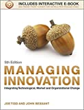 Managing Innovation: Integrating Technological, Market and Organizational Change.