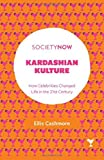 img - for Kardashian Kulture: How Celebrities Changed Life in the 21st Century (SocietyNow) book / textbook / text book