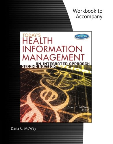 Today's Health Information Management: An Integrated Approach: 2nd Edition (Todays Health Information Management An Integrated Approach)