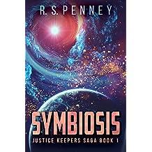 Symbiosis (Justice Keepers Saga Book 1) (English Edition)