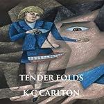 Tender Folds: Taken by Force Series, Book 4 | K C Carlton