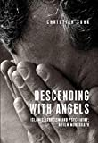 Descending with angels: Islamic exorcism and psychiatry: a film monograph (Anthropology Creative Practice and Ethnography)