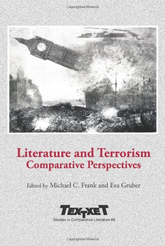 Literature and Terrorism: Comparative Perspectives (Textxet. Studies in Comparative Literature)