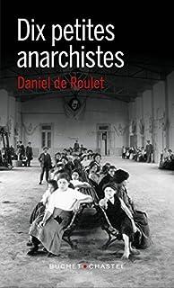 Dix petites anarchistes, Roulet, Daniel de