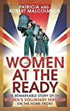 Front cover for the book Women at the Ready by Patricia Malcolmson Robert Malcolmson