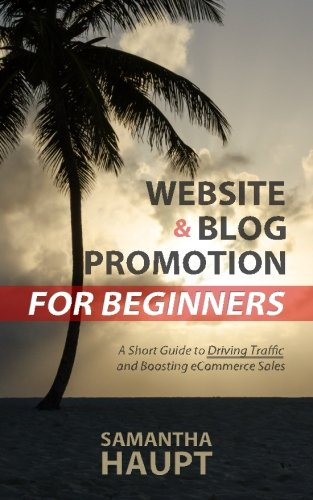 Website and Blog Promotion for Beginners: A Short Guide to Driving Traffic and Boosting eCommerce Sales