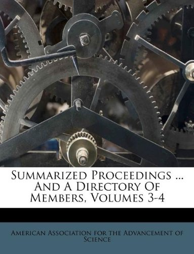 Read Online Summarized Proceedings ... And A Directory Of Members, Volumes 3-4 pdf epub