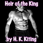 Heir of the King | H K Kiting