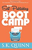 10 Step Self-Publishing BOOT CAMP: The Survival Guide For Launching Your First Self-Published Novel