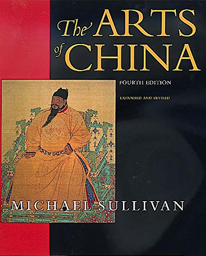 The Arts of China (An Ahmanson Murphy Fine Arts Book)