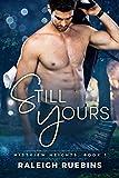 Still Yours: Mistview Heights Book 1