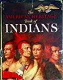 img - for The American heritage book of Indians, book / textbook / text book