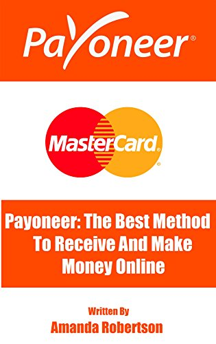 Payoneer: The Best Method To Receive And Make Money Online