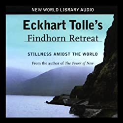 Eckhart Tolle's Findhorn Retreat
