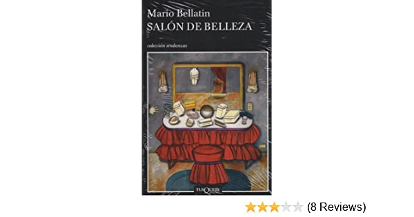 Amazon.com: Salon de belleza (Spanish Edition) (9786074210491): Mario Bellatin: Books