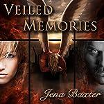 Veiled Memories: Bonds of the Covenant Book 1 | Jena Baxter